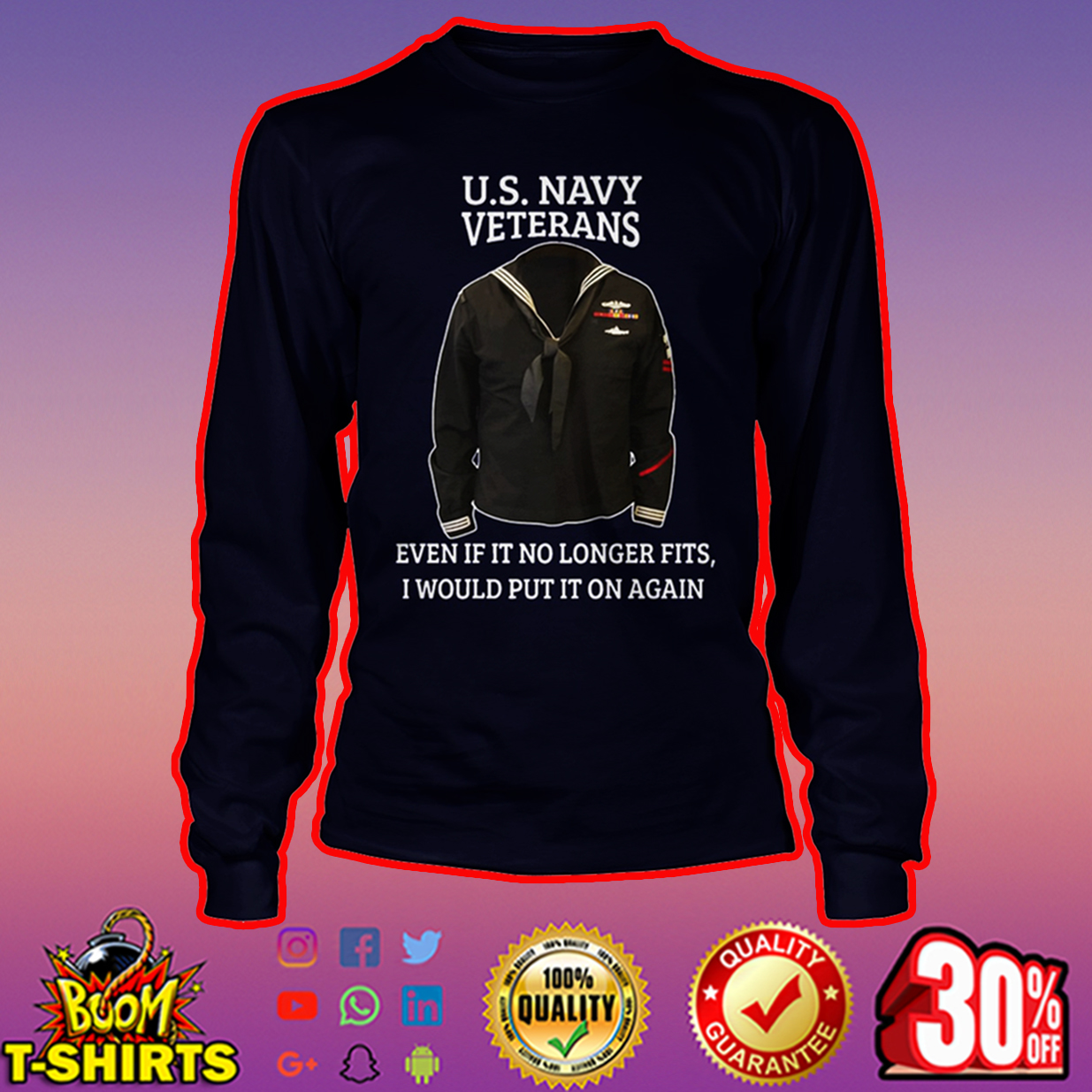 U.S. Navy Veterans even if it no longer fits I would put it on again long sleeve tee