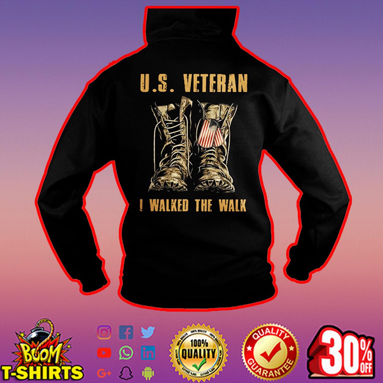 U.S. Veteran I walked the walk hoodie