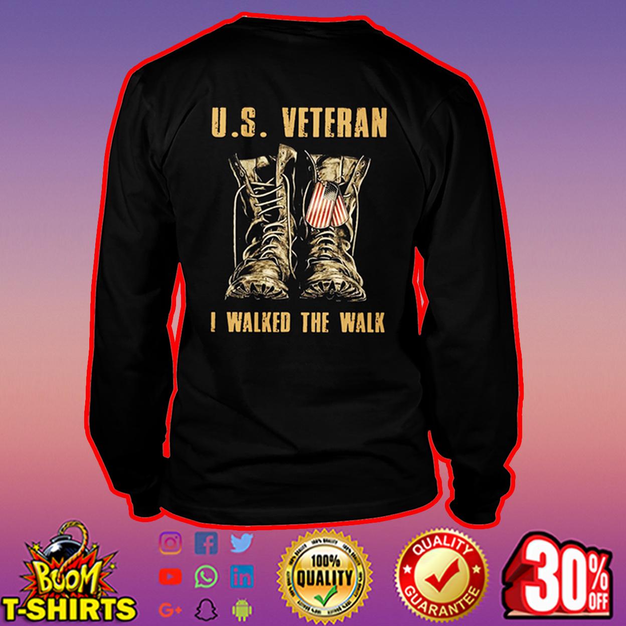 U.S. Veteran I walked the walk long sleeve tee