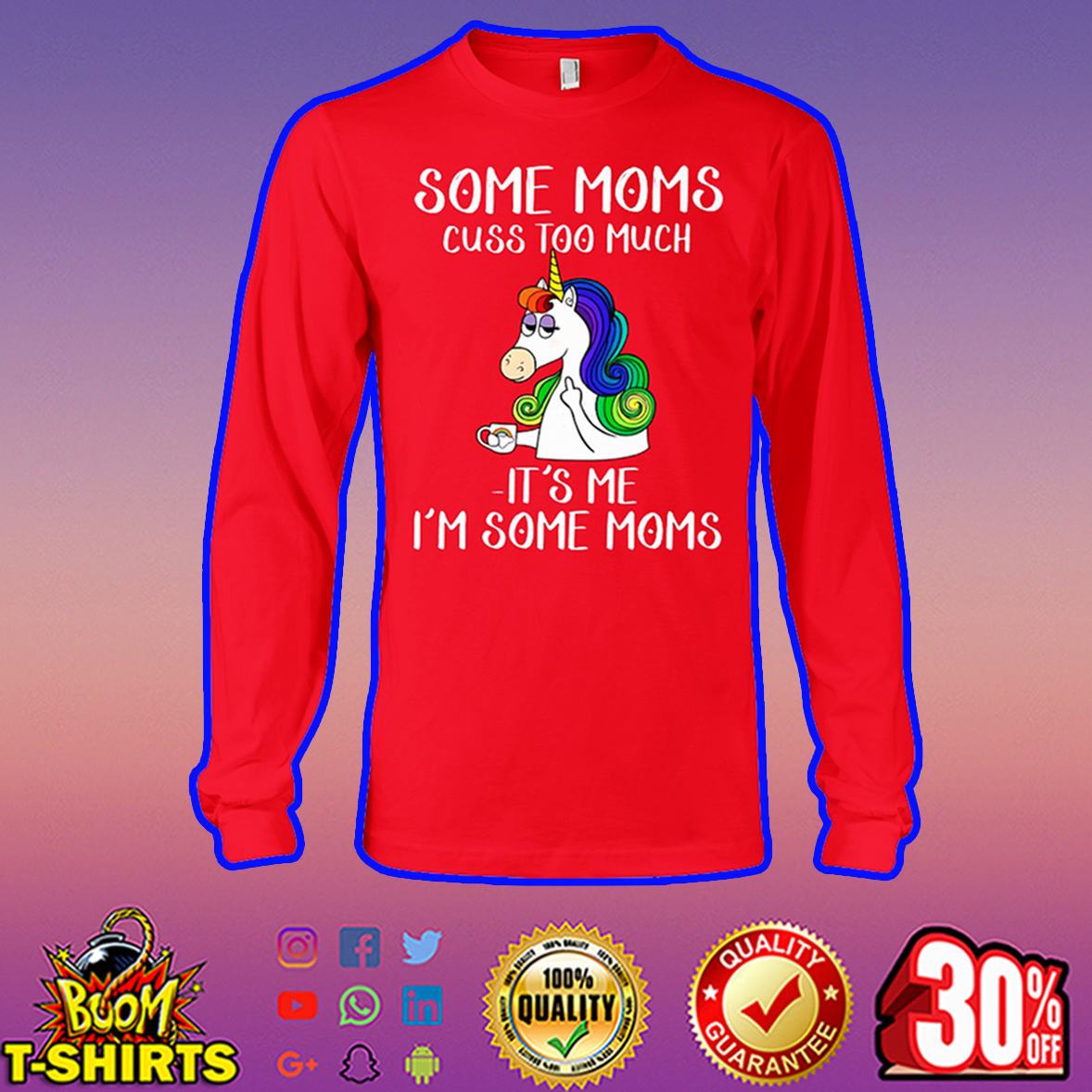Unicorn some moms cuss too much it's me I'm some moms long sleeve tee