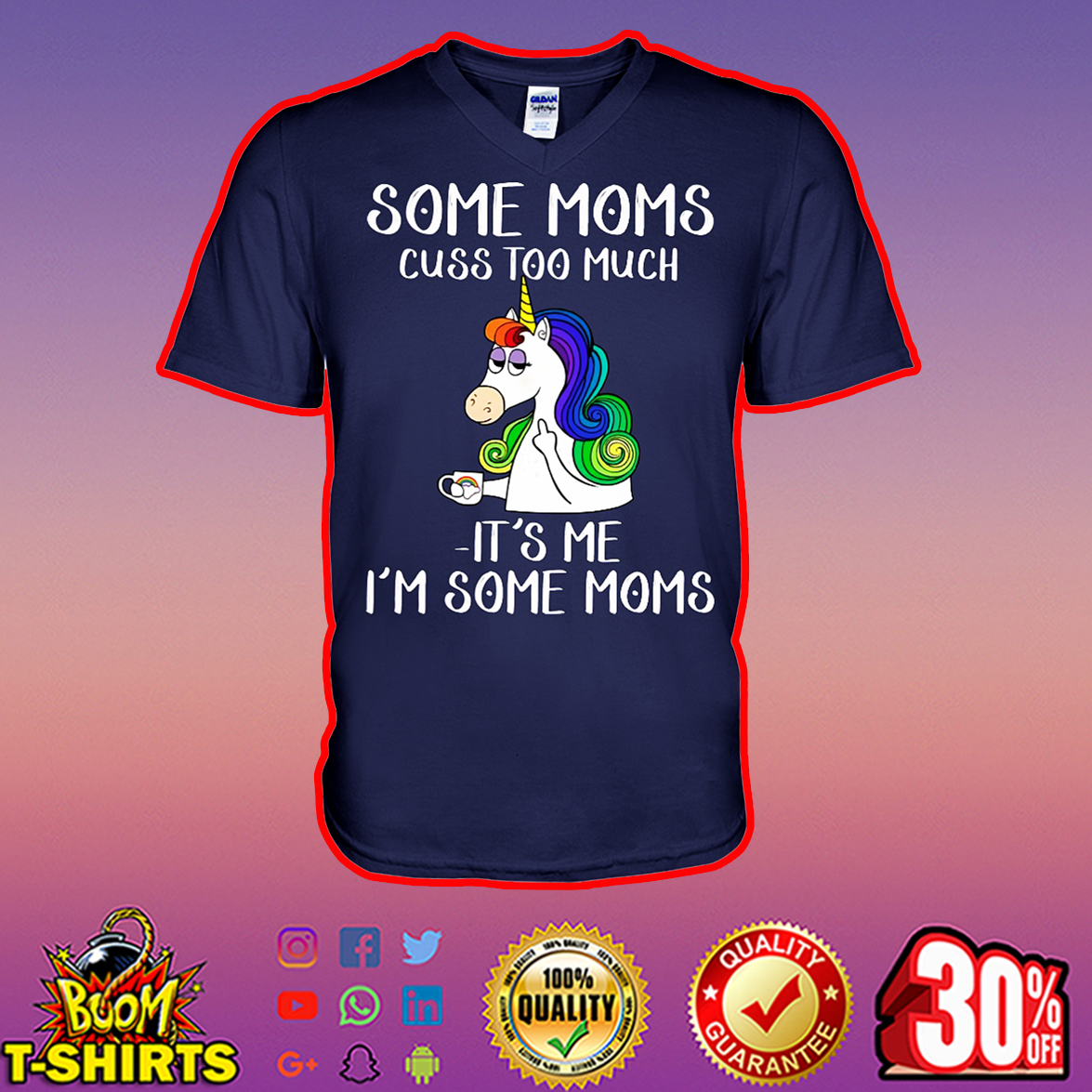 Unicorn some moms cuss too much it's me I'm some moms v-neck