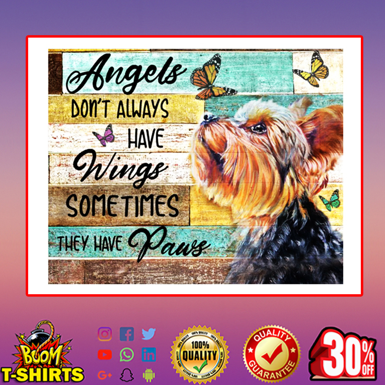 Yorkie Angels don't always have wings sometimes they have paus poster 24x16