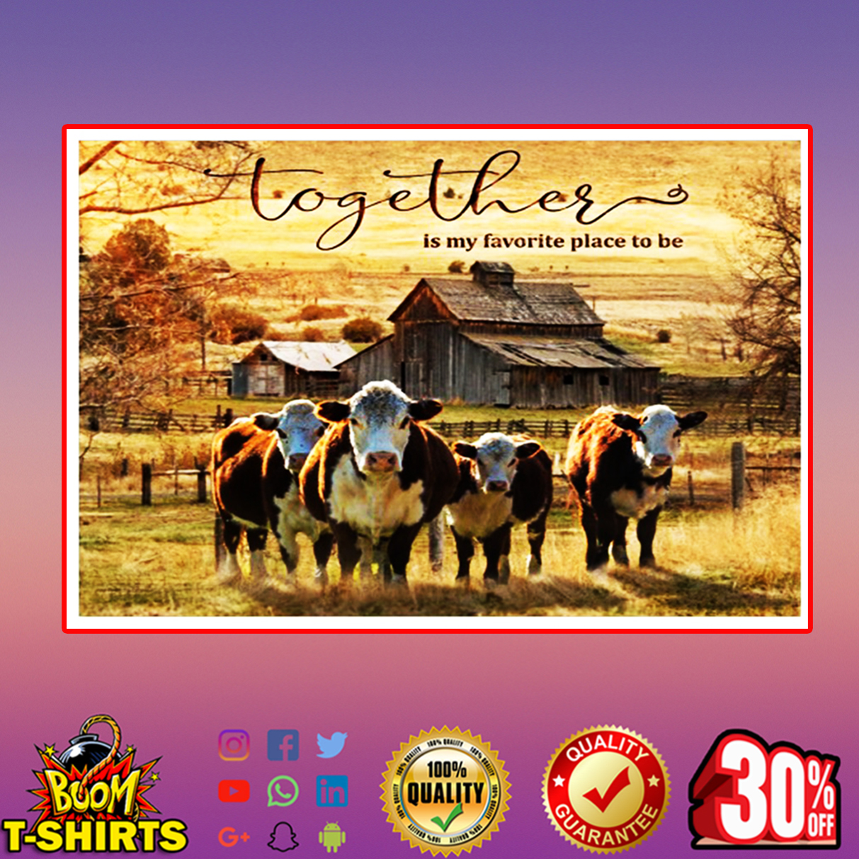 Cow together is my favorite place to be poster 24x16