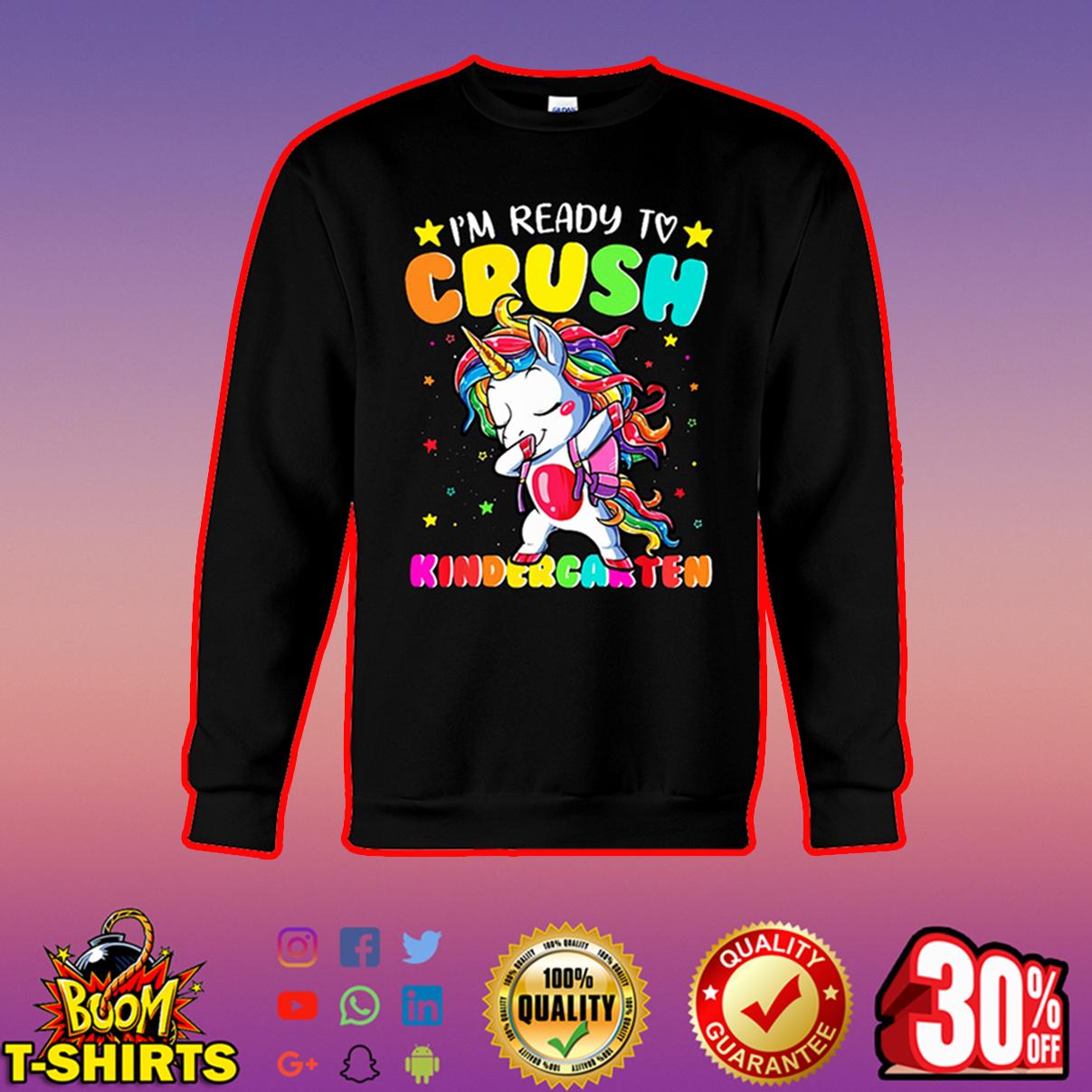 Dabbing unicorn I'm ready to crush kindergarten sweatshirt