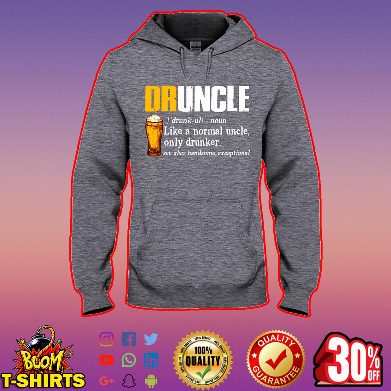 Druncle like a normal uncle only drunker hooded sweatshirt