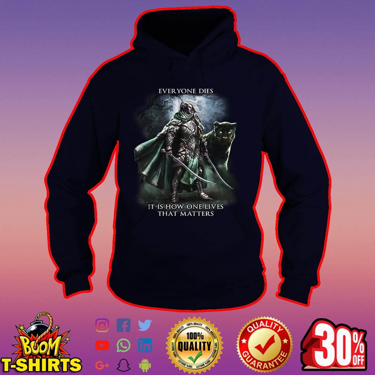 Everyone dies it is how one lives that matters hoodie