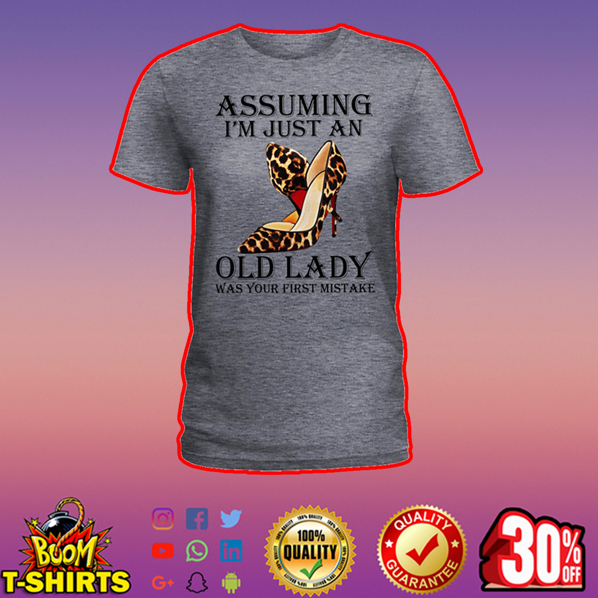 High Heels Assuming I'm just an old lady was your first mistake shirt