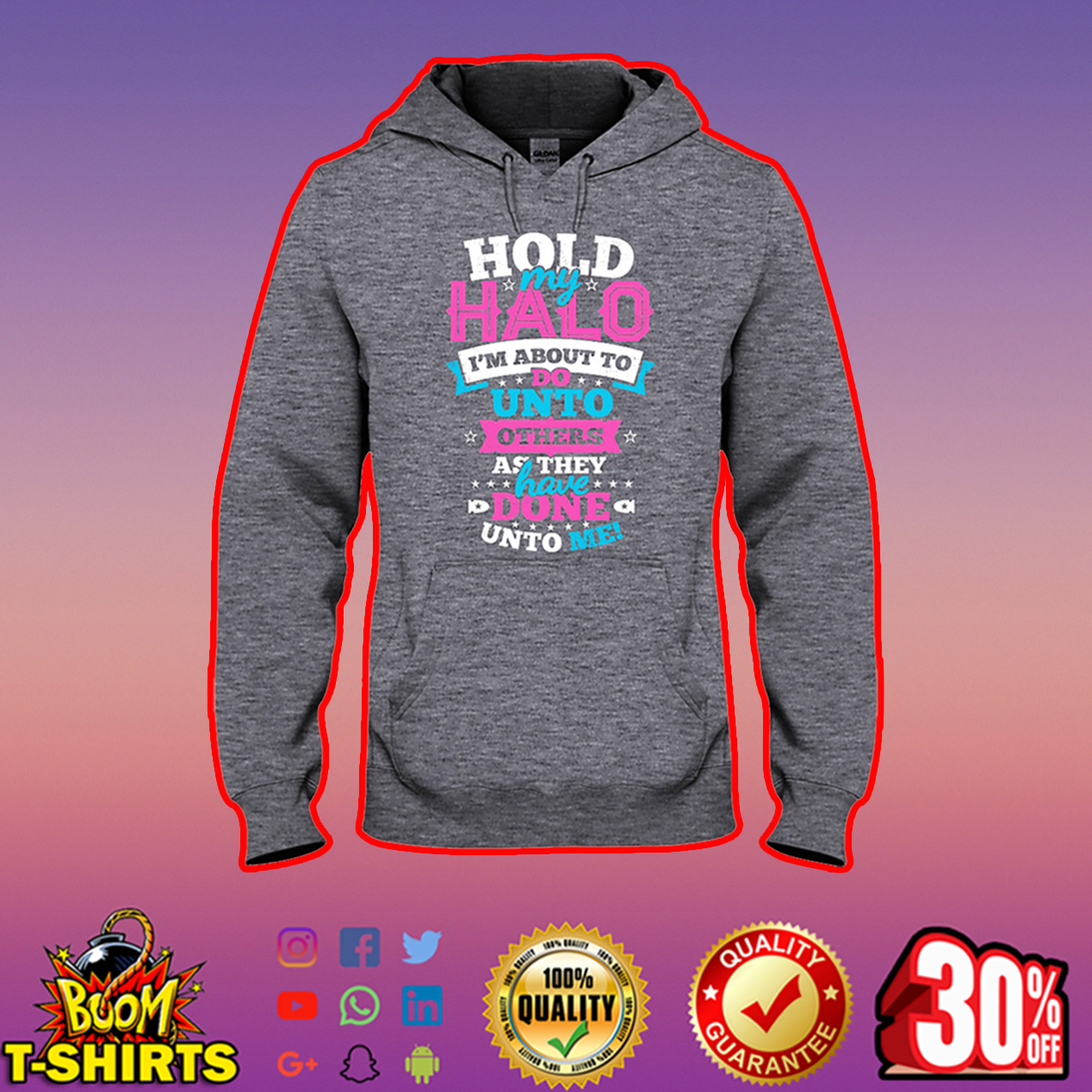 Hold my halo I'm about to do unto others as they have done unto me hooded sweatshirt