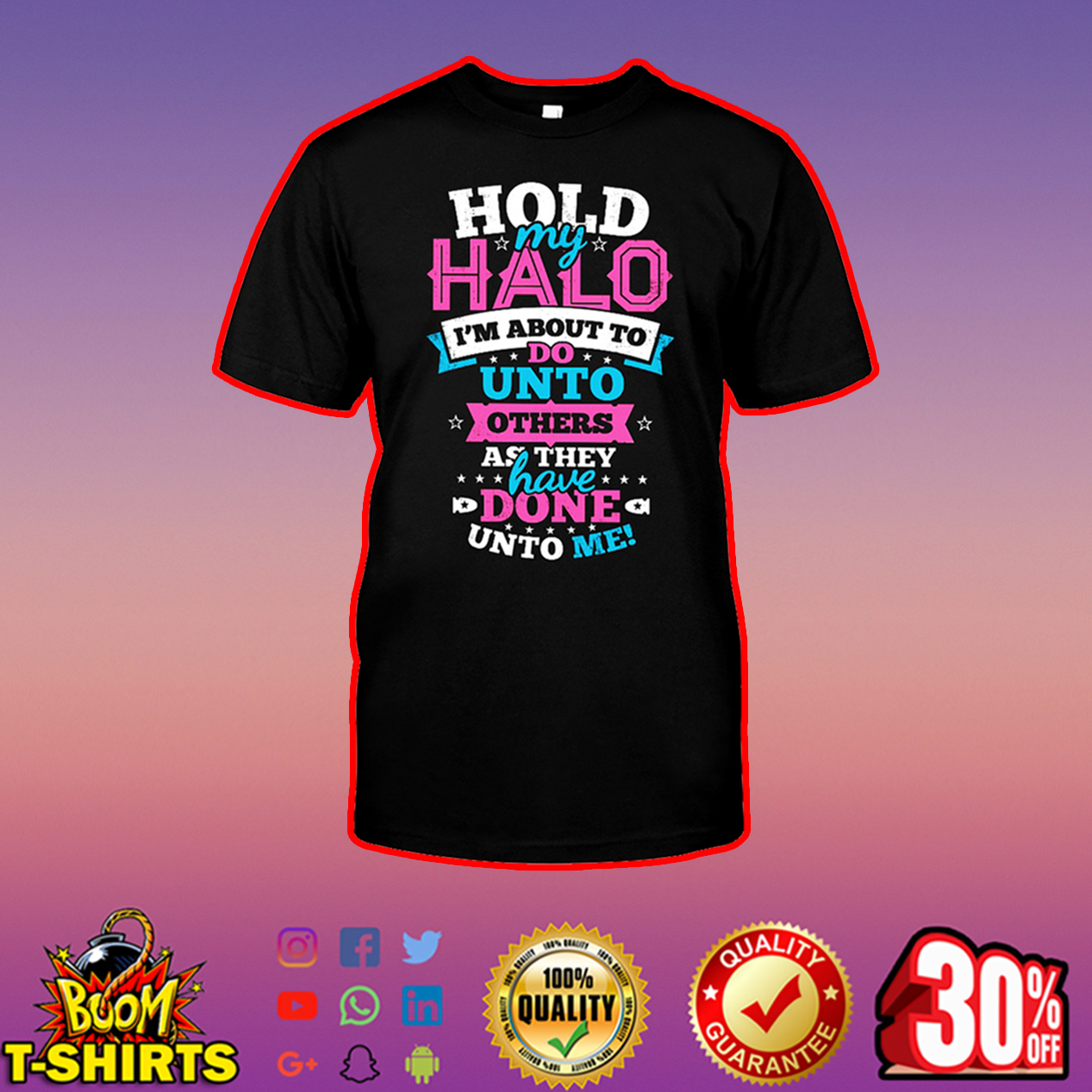 Hold my halo I'm about to do unto others as they have done unto me shirt