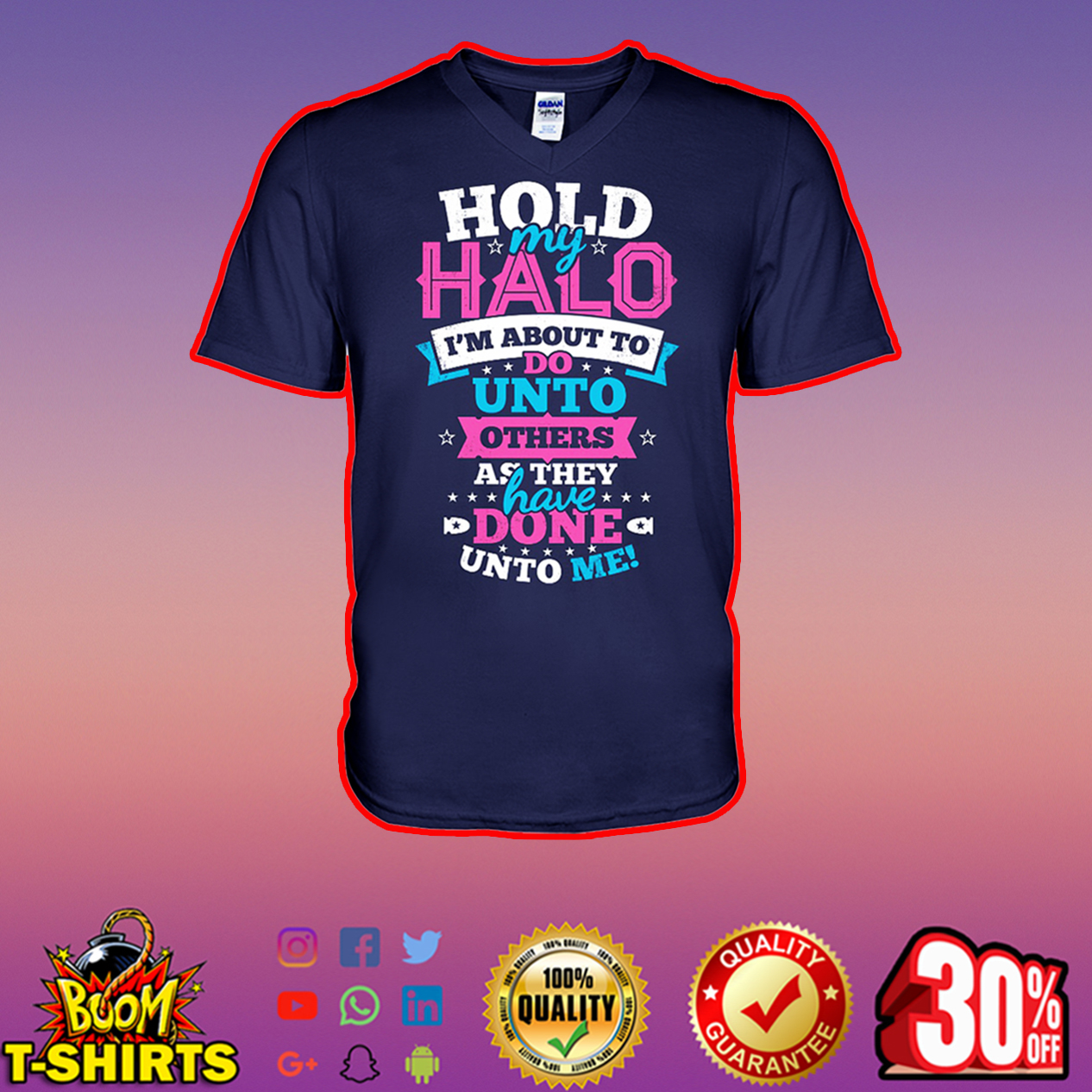 Hold my halo I'm about to do unto others as they have done unto me v-neck