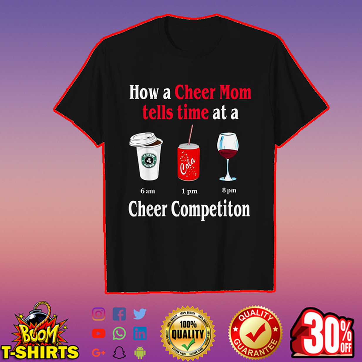 How a cheer mom tells time at a coffee 6 am cola 1 pm wine 8 pm cheer competiton shirt