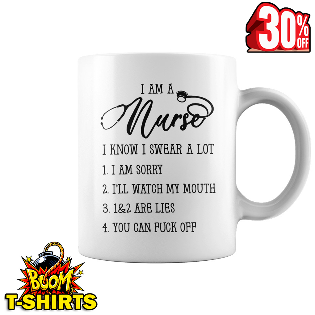 I am a nurse I know I swear a lot mug - white