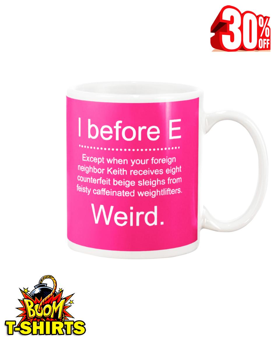 I before E weird mug - pink cyber