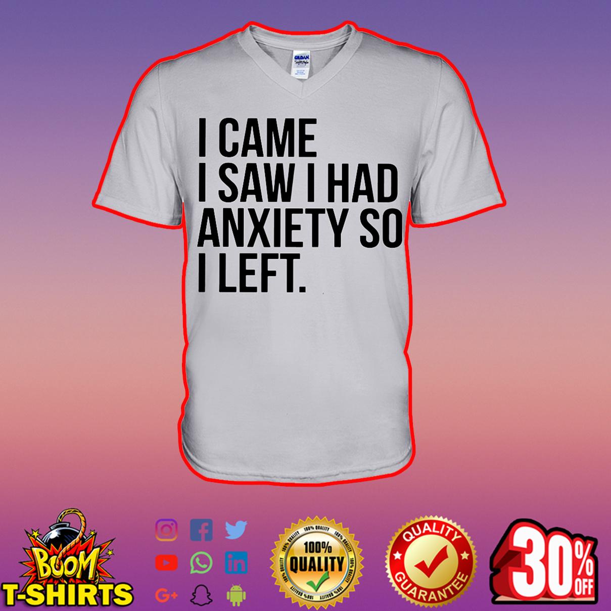 I came saw I had anxiety so I left v-neck