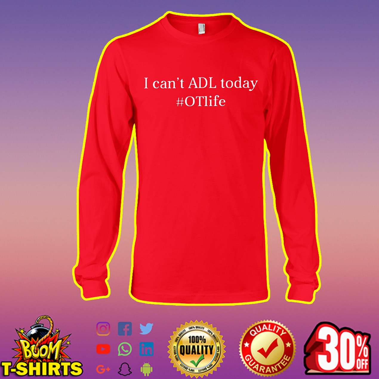 I can't ADL today OTlife long sleeve tee