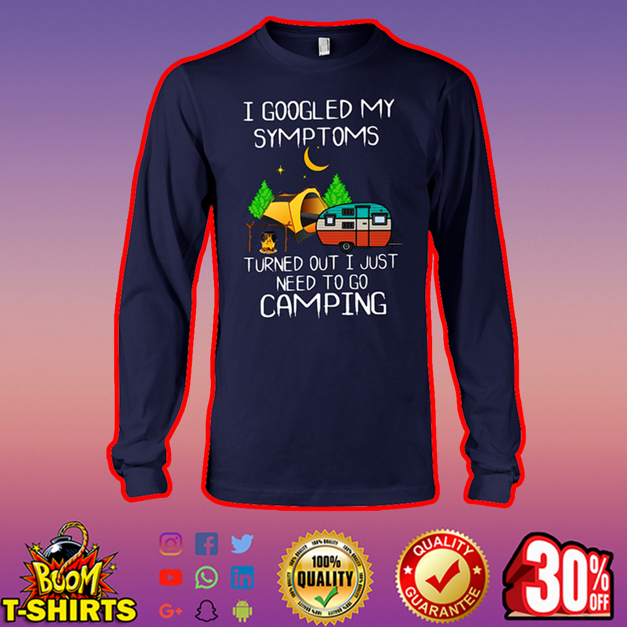 I googled my symptoms turned out I just need to go camping long sleeve tee