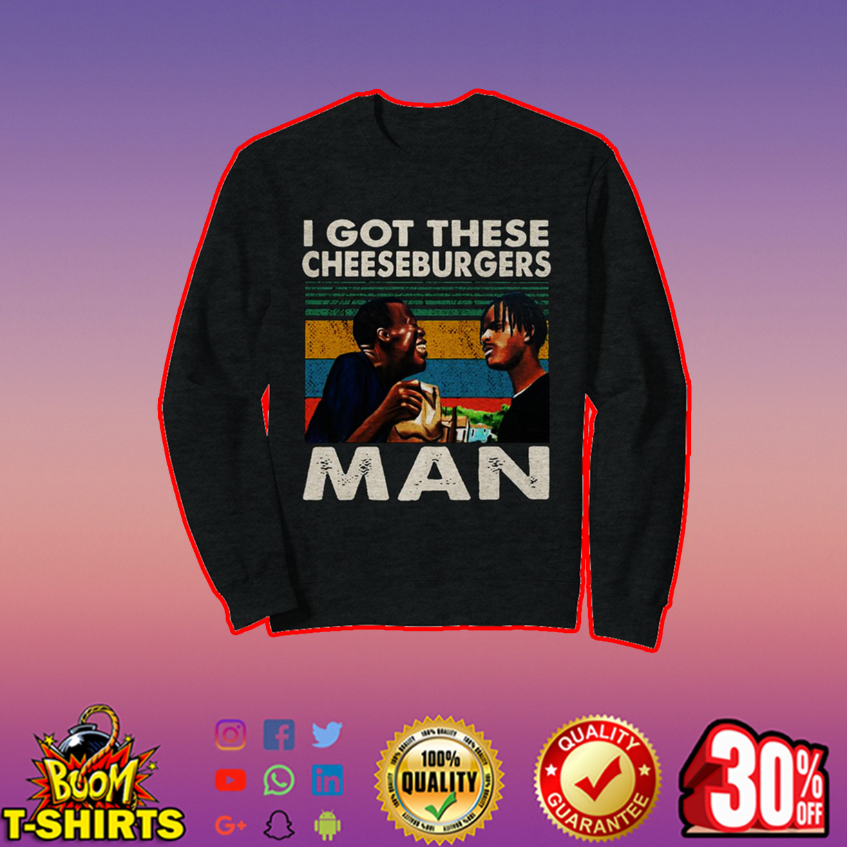 I got these cheeseburgers man sweatshirt