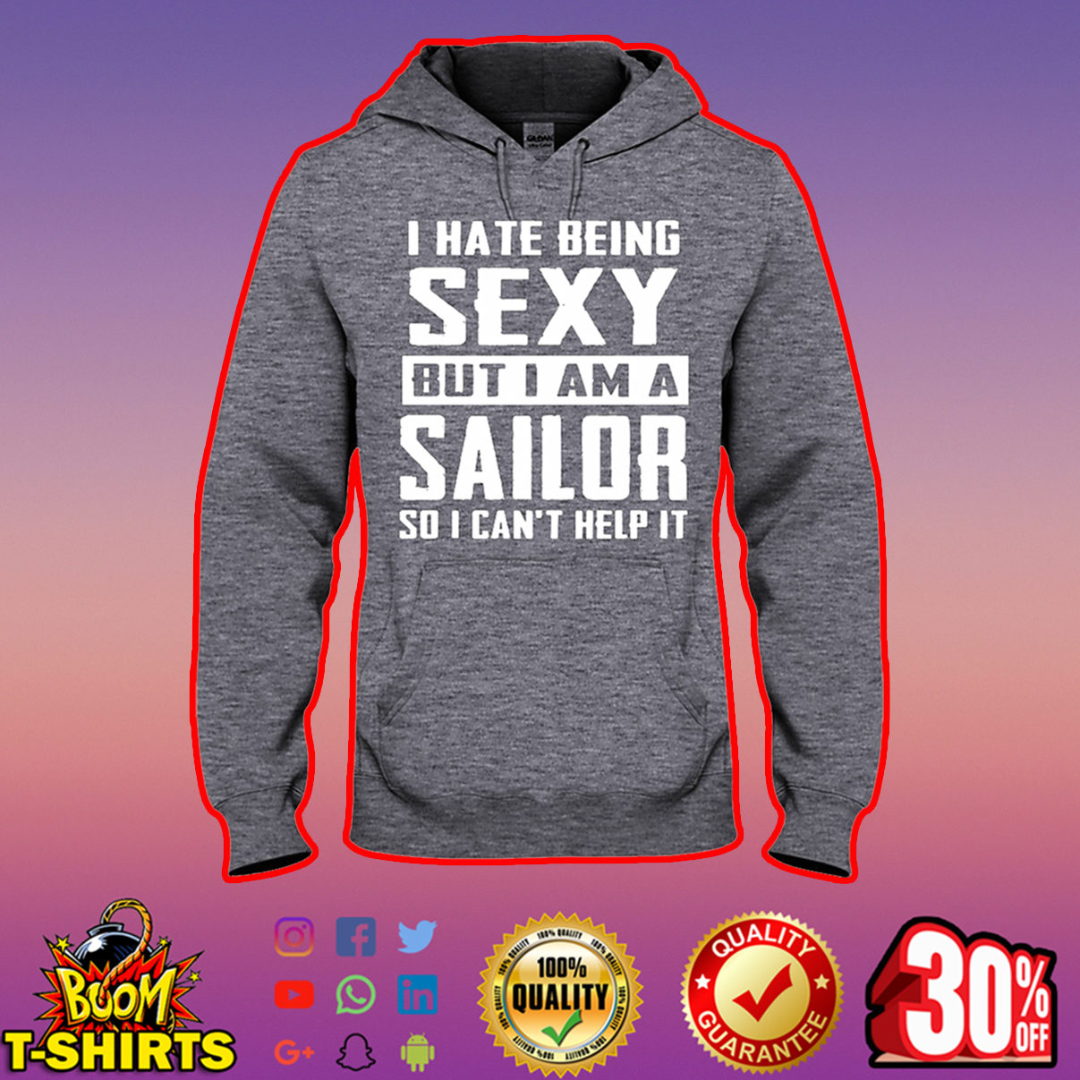 I hate being sexy out I am a Sailor so I can't help it hooded sweatshirt