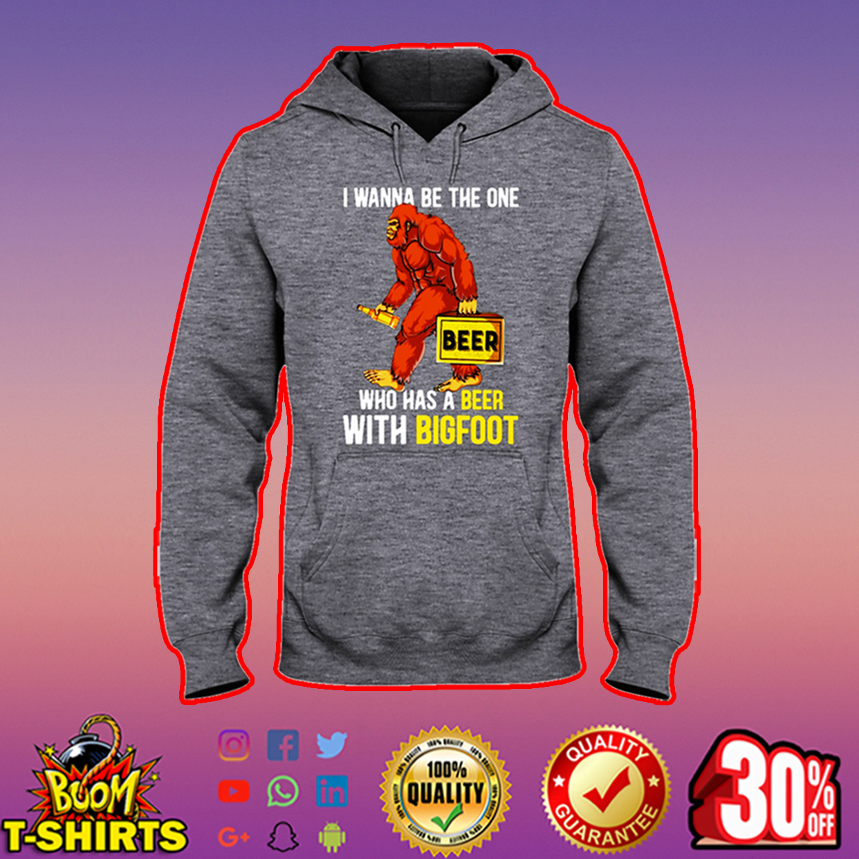 I wanna be the one who has a beer with bigfoot hooded sweatshirt