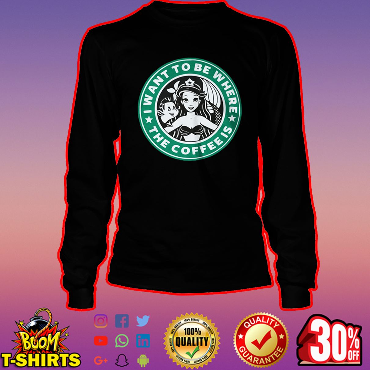 I want to be where the coffee is Ariel Starbucks long sleeve tee