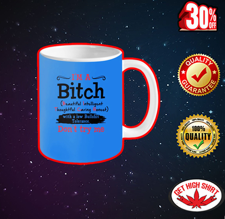 I'm A Bitch Beautiful Intelligent Thoughful Caring Honest mug - columbia blue