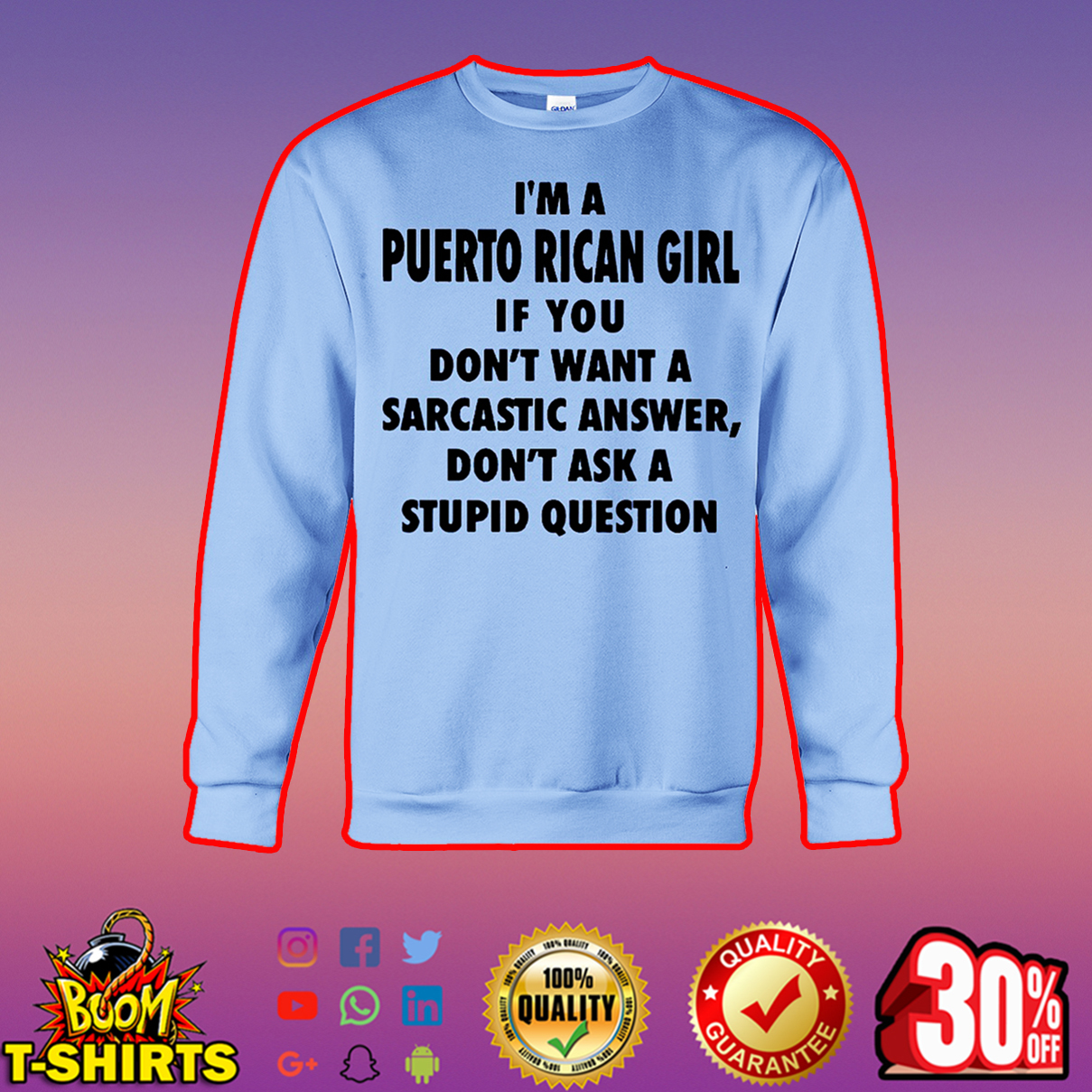 I'm a Puerto Rican girl if you don't want a sarcastic answer don't ask a stupid question sweatshirt