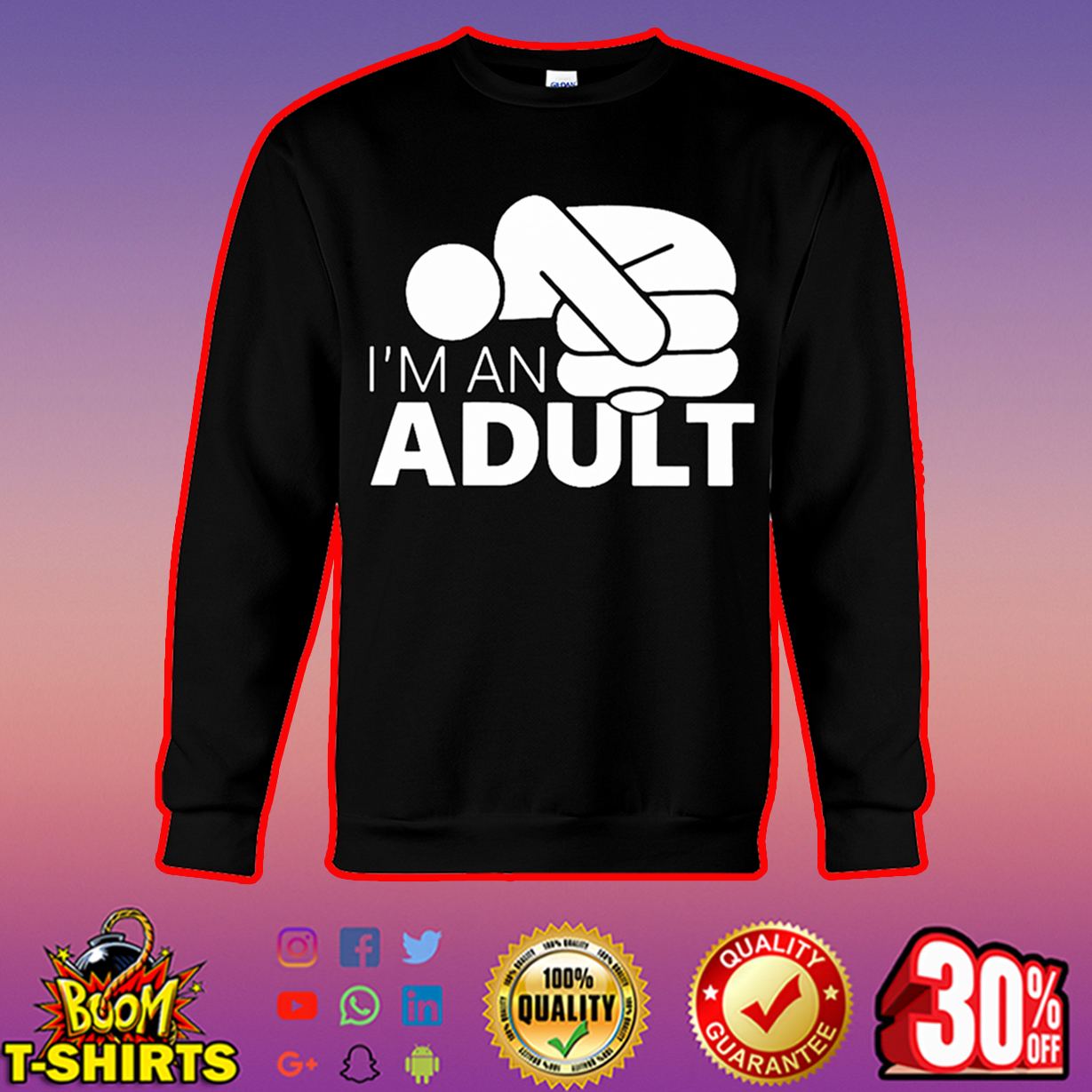 I'm an adult sweatshirt