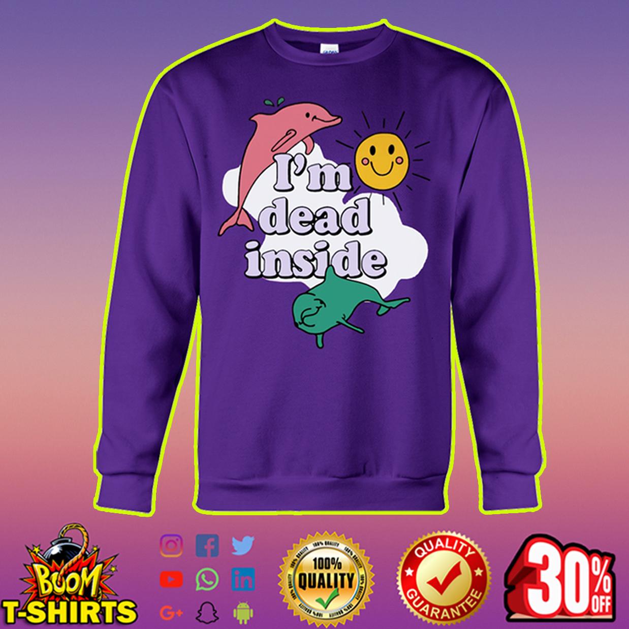 I'm dead inside sweatshirt
