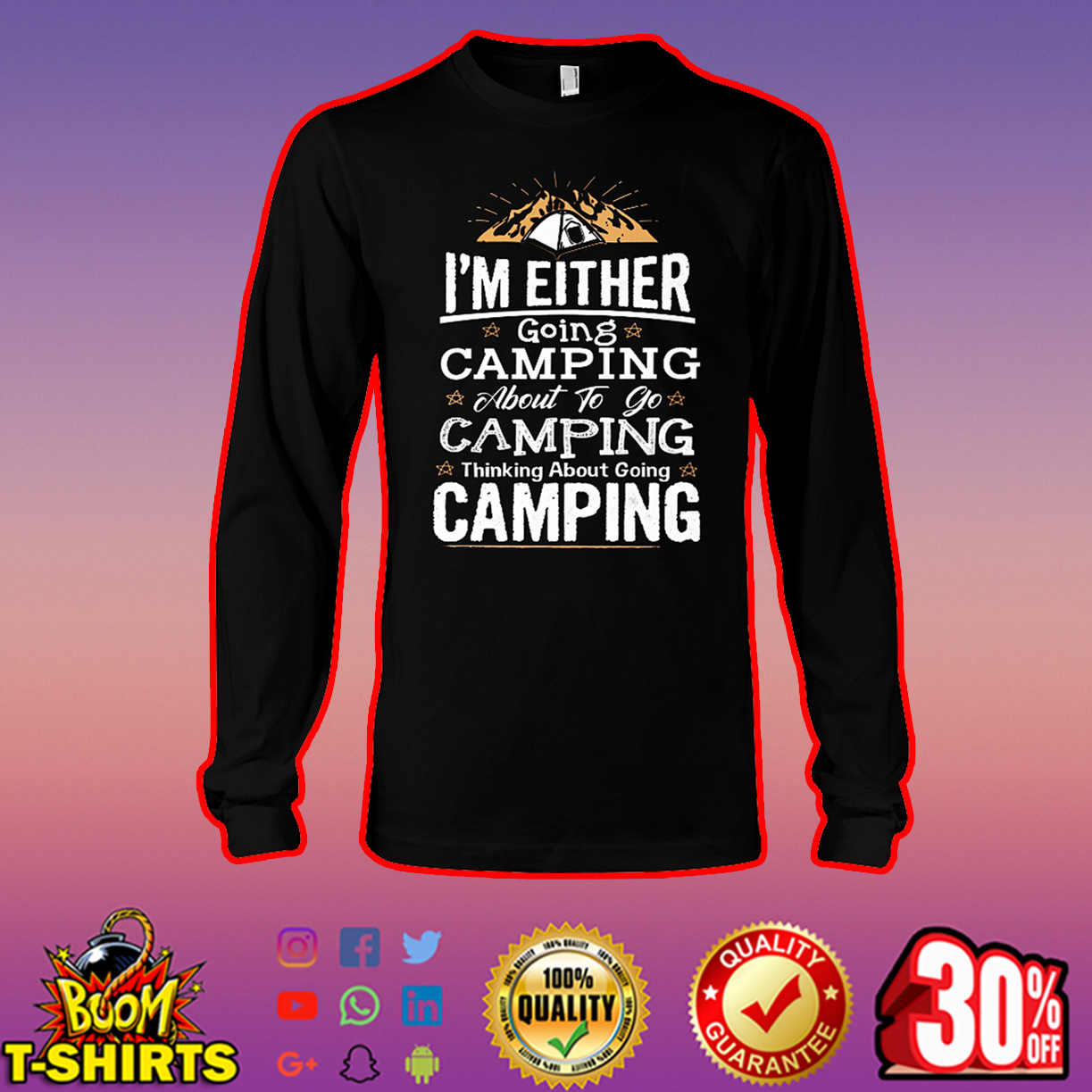I'm either going camping about to go camping thinking about going camping long sleeve tee