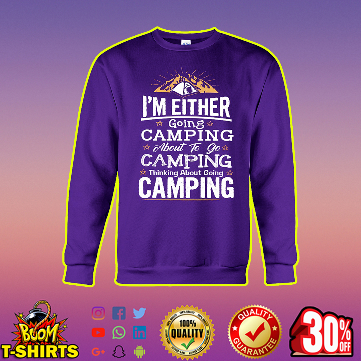 I'm either going camping about to go camping thinking about going camping sweatshirt