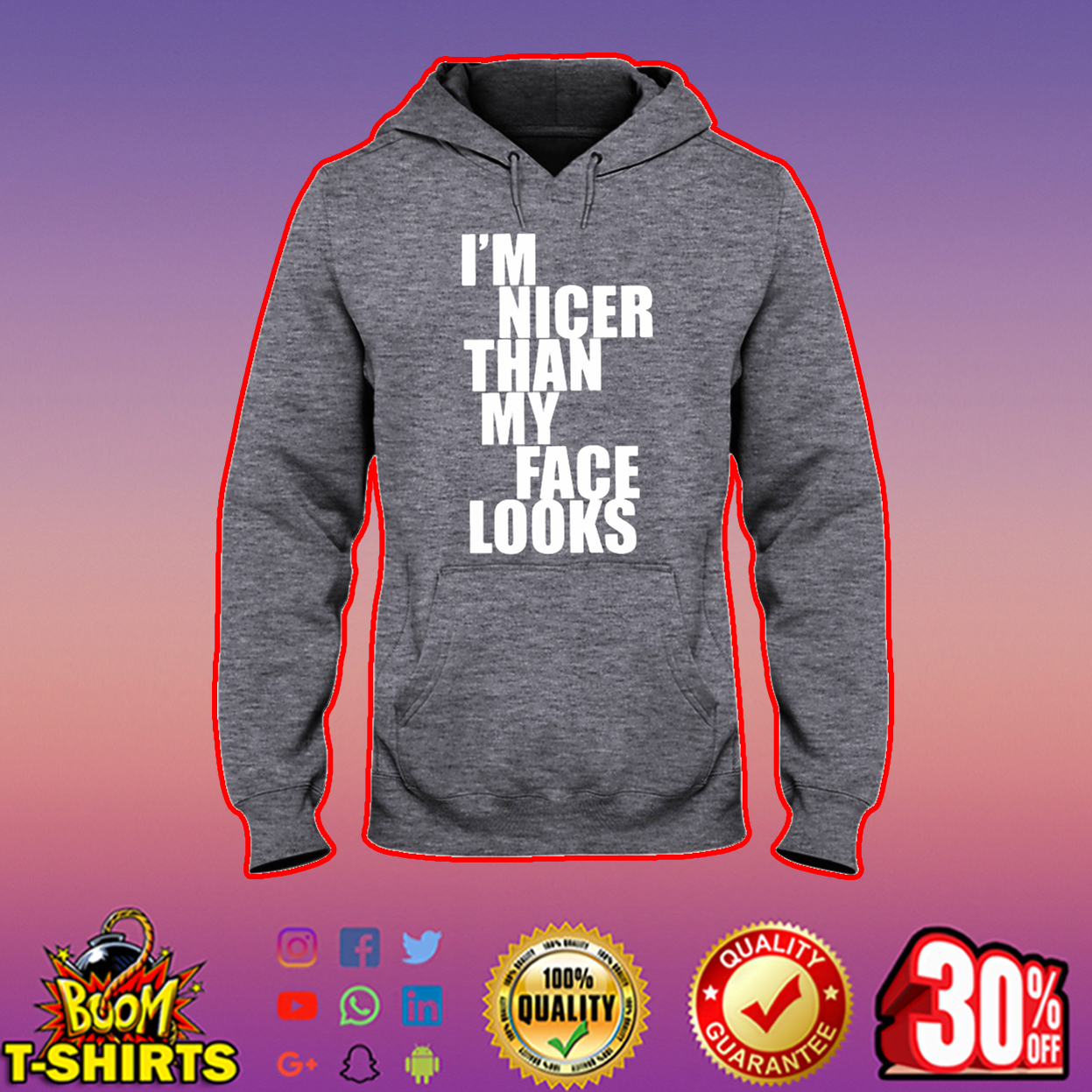 I'm the nicer than my face looks hooded sweatshirt