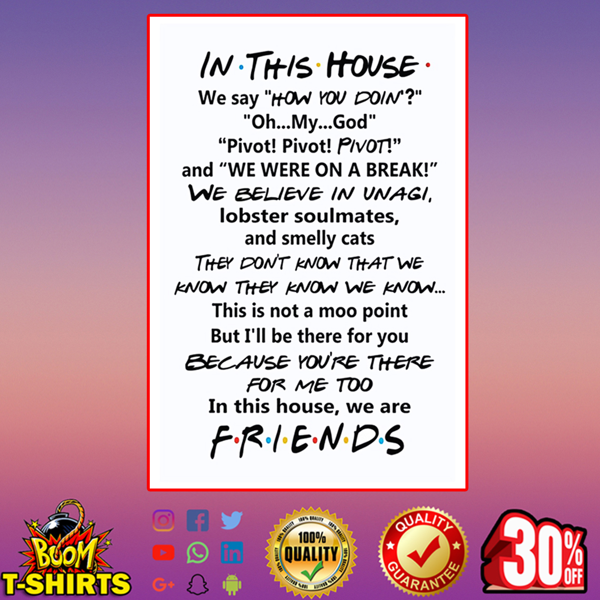 In this house we say how you doin' friends poster