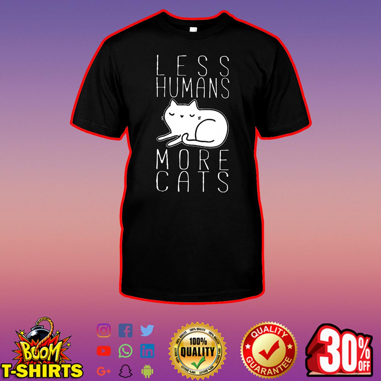 Less humans more cats shirt