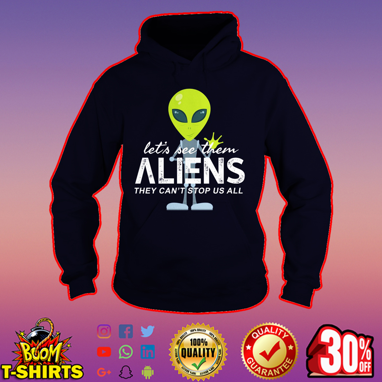 Let's see them aliens they can't stop us all hoodie