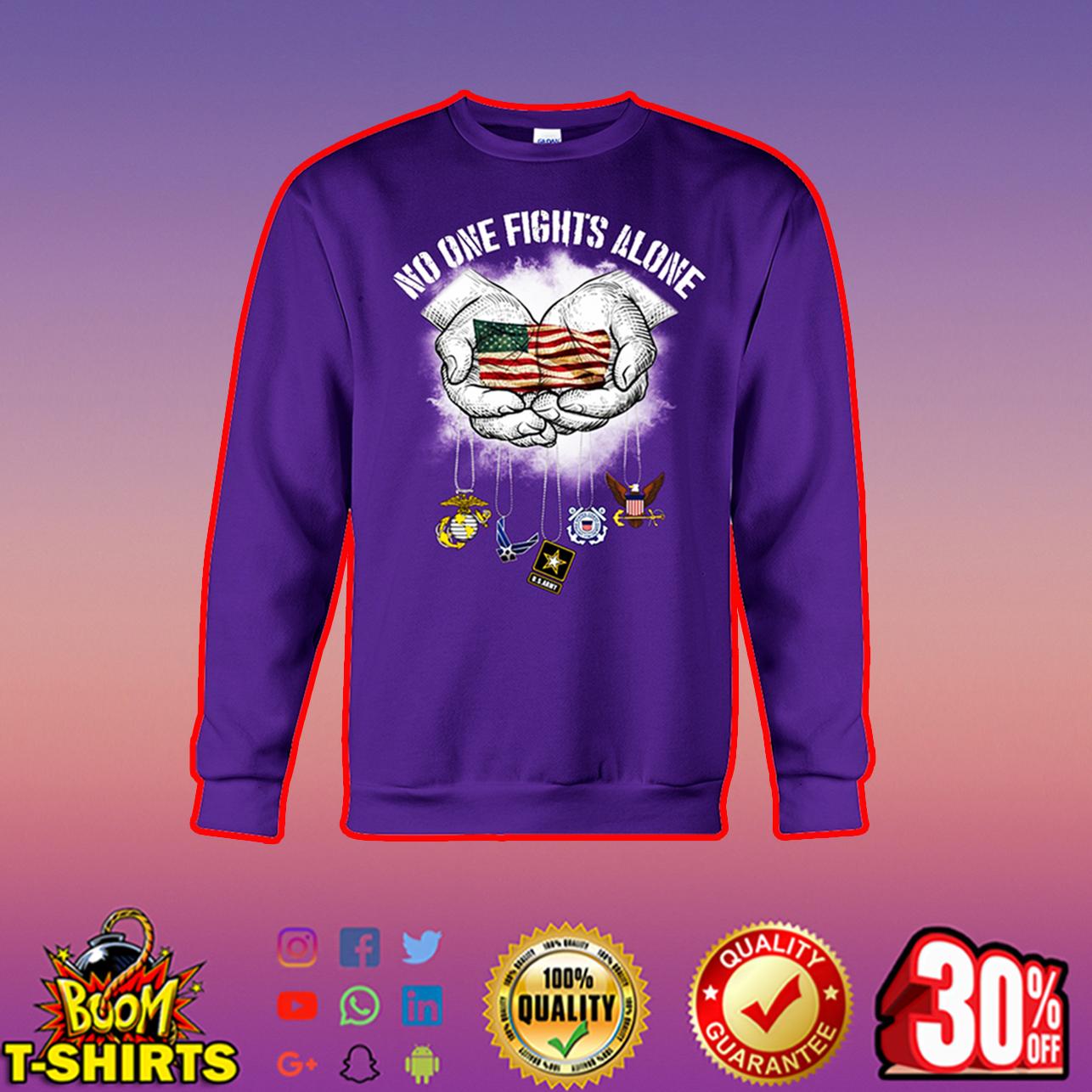No one fights alone American flag sweatshirt