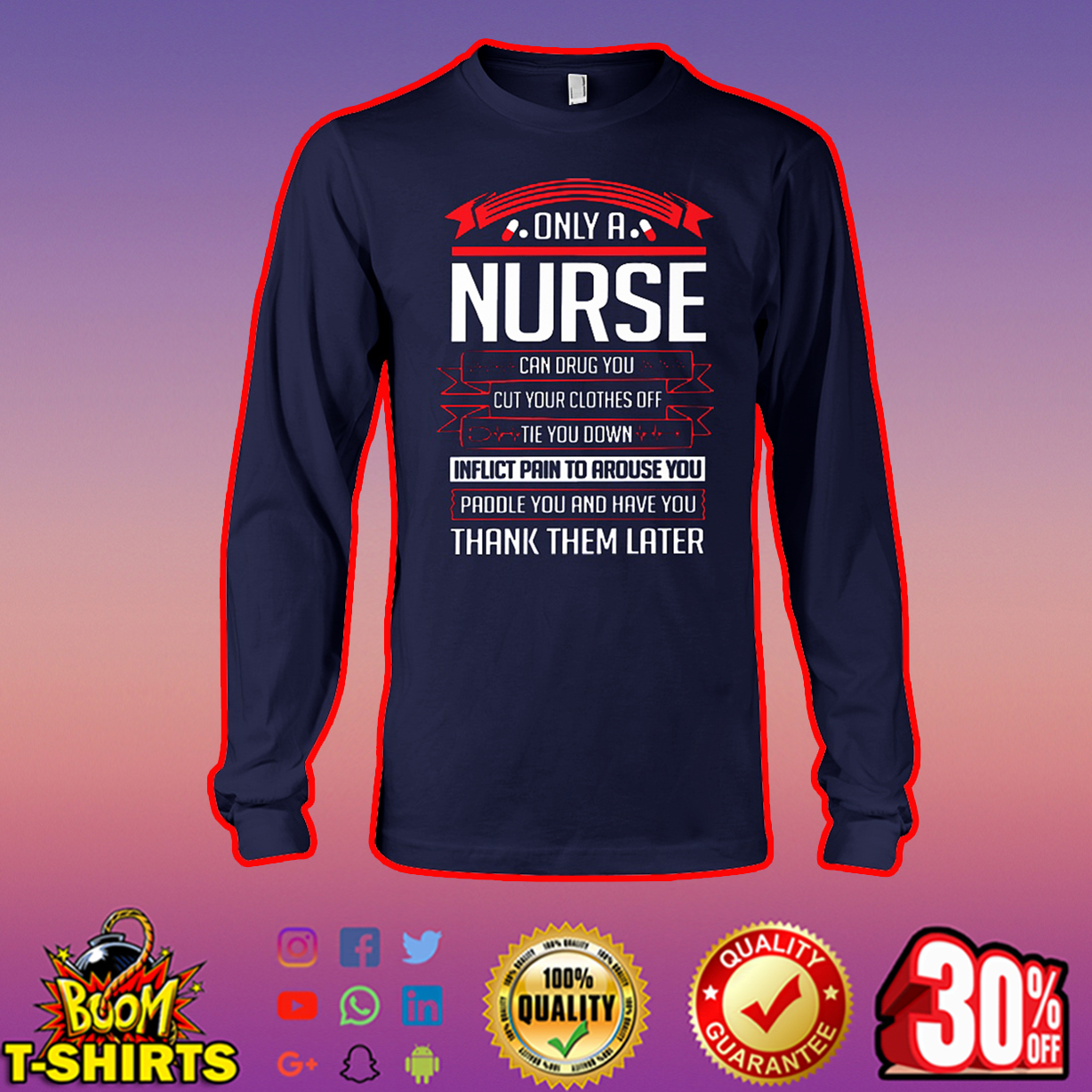 Only a nurse can drug you cut your clothes off tie you down long sleeve tee