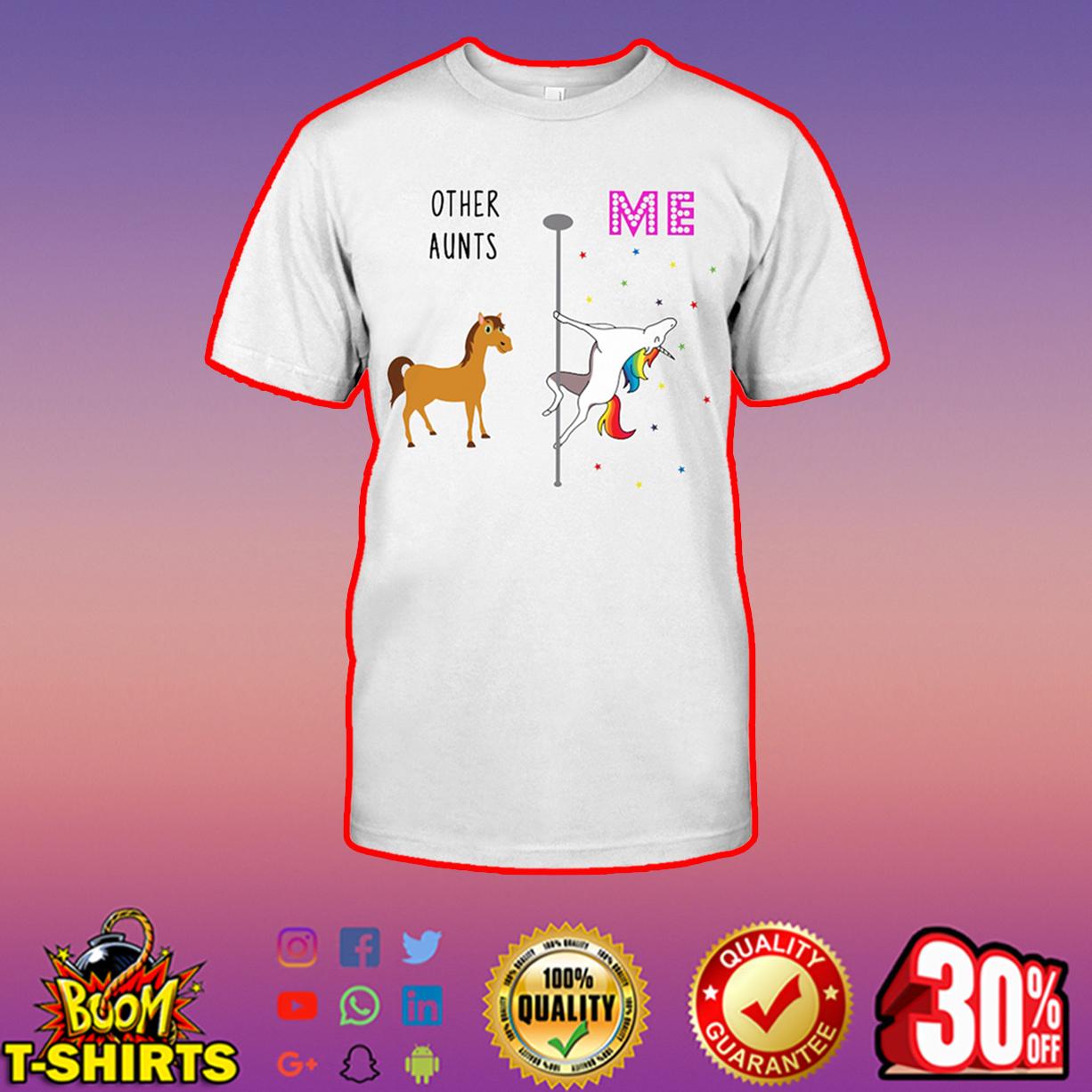 Other Aunts Me Unicorn shirt