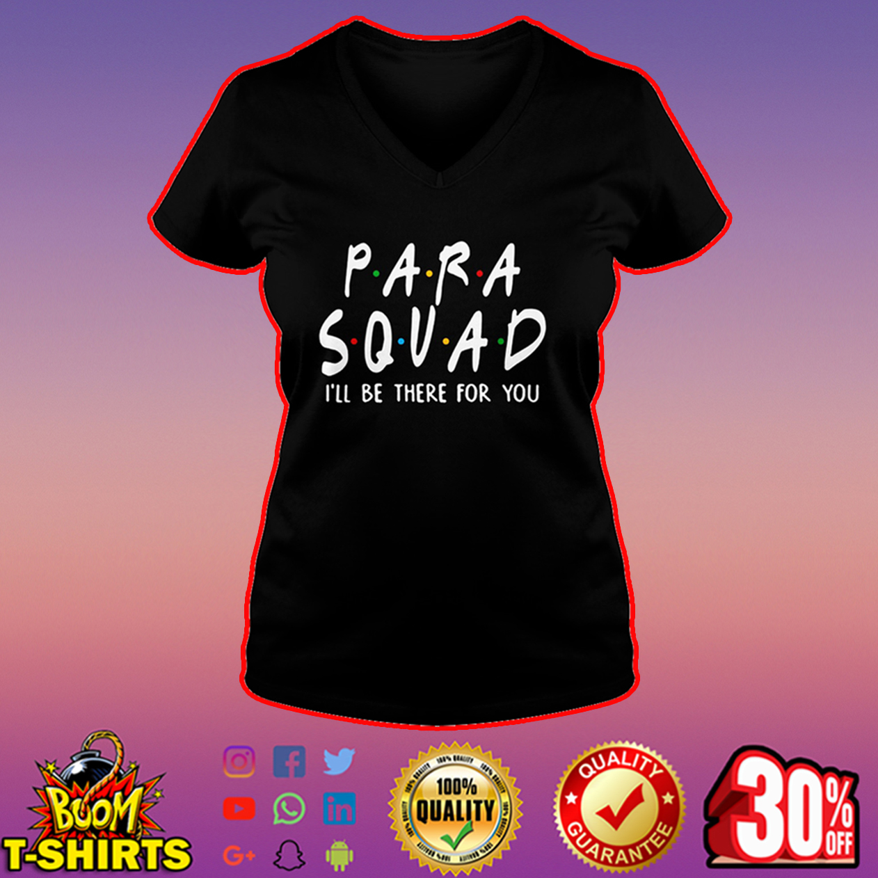 Para squad I'll be there for you v-neck