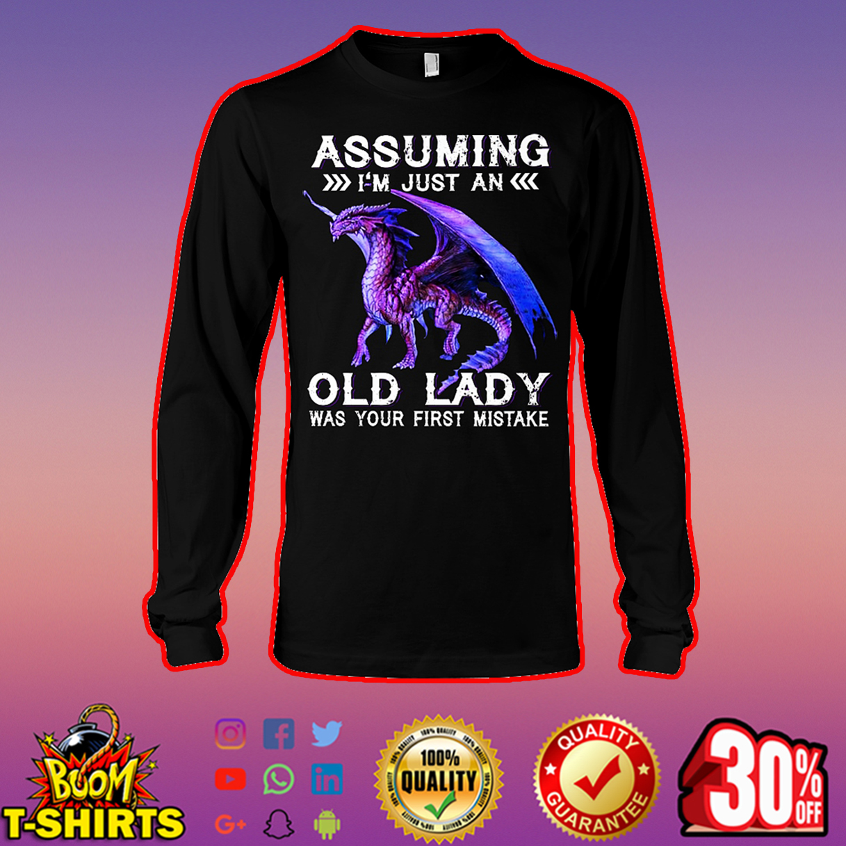 Purple dragon assuming I'm just an old lady was your first mistake long sleeve tee