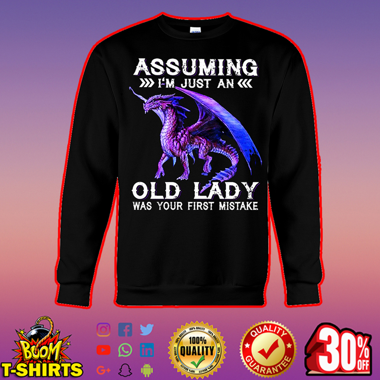 Purple dragon assuming I'm just an old lady was your first mistake sweatshirt