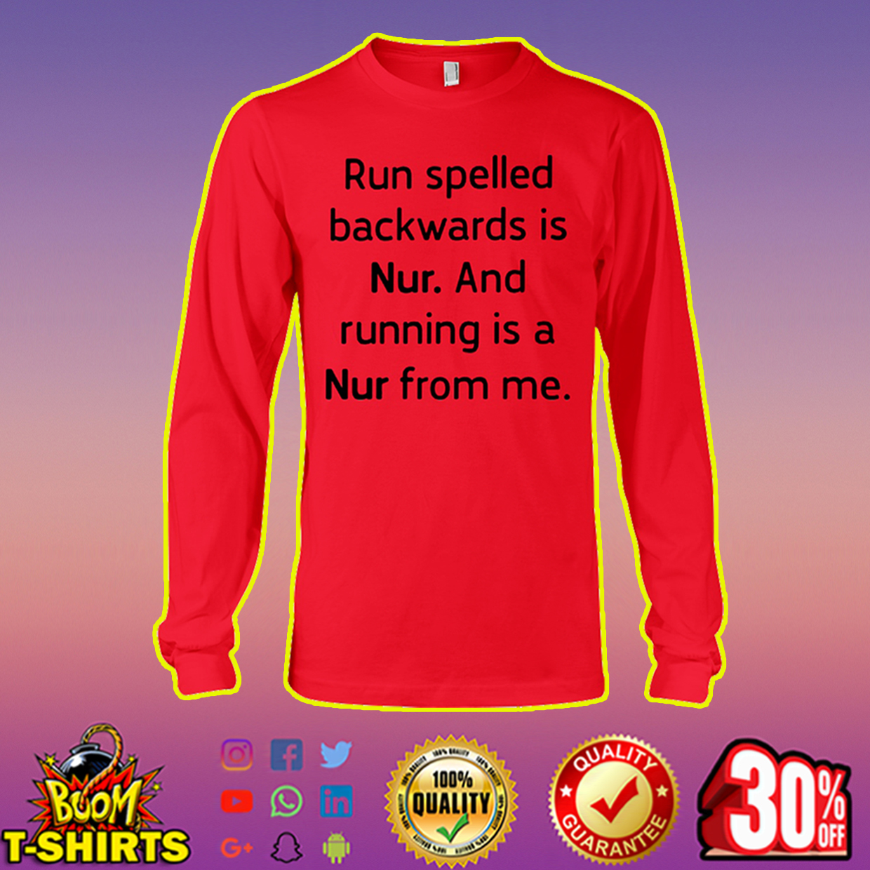 Run spelled backwards is nur and running is a nur from me long sleeve tee