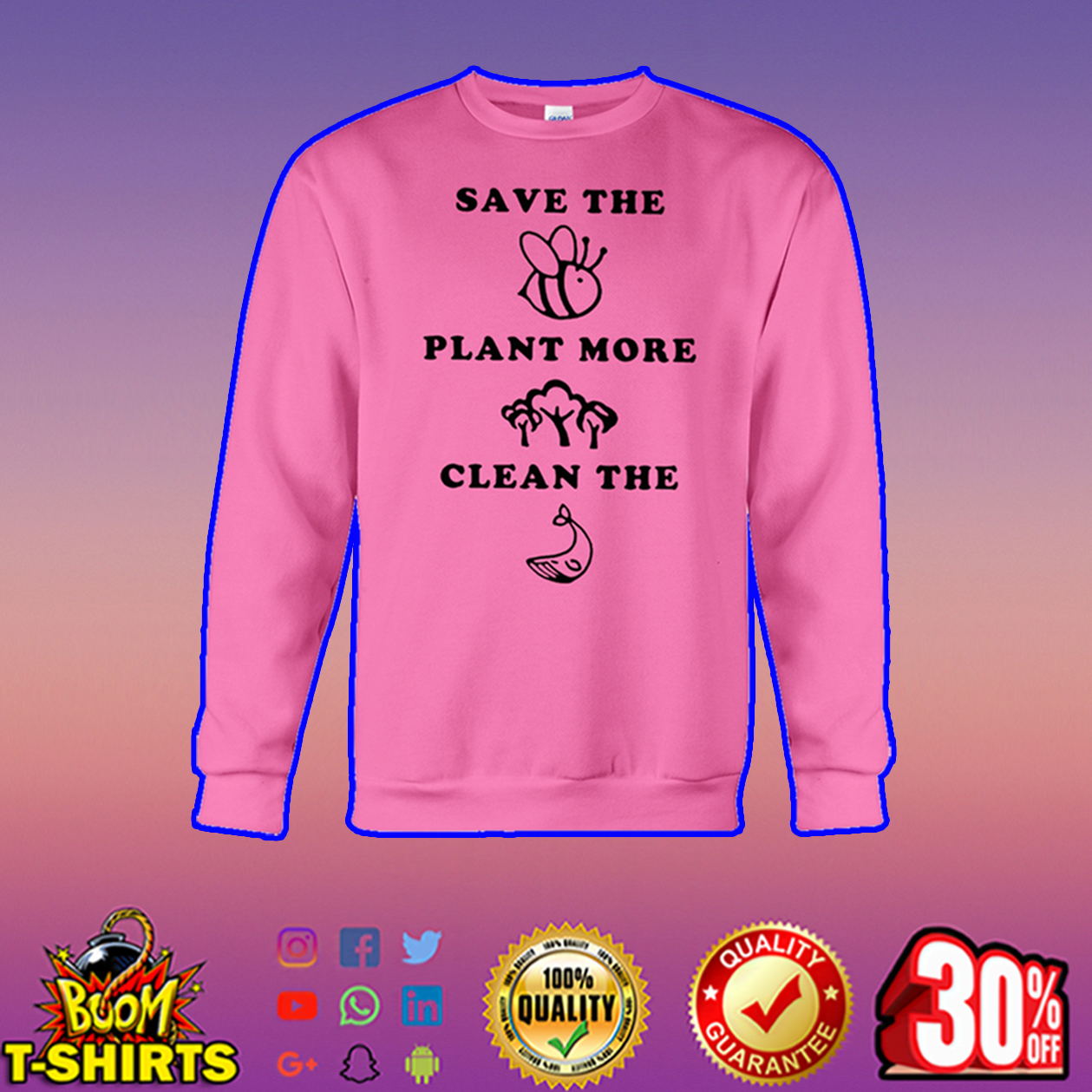 Save the Bees plant more Trees clean the Seas sweatshirt