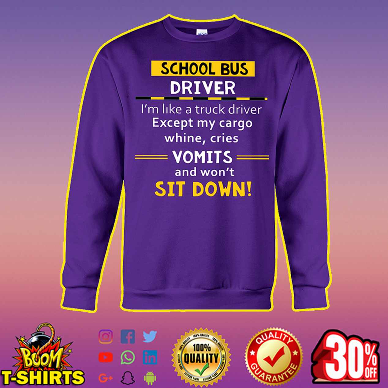 School bus driver I'm like a truck driver except my cargo whine sweatshirt