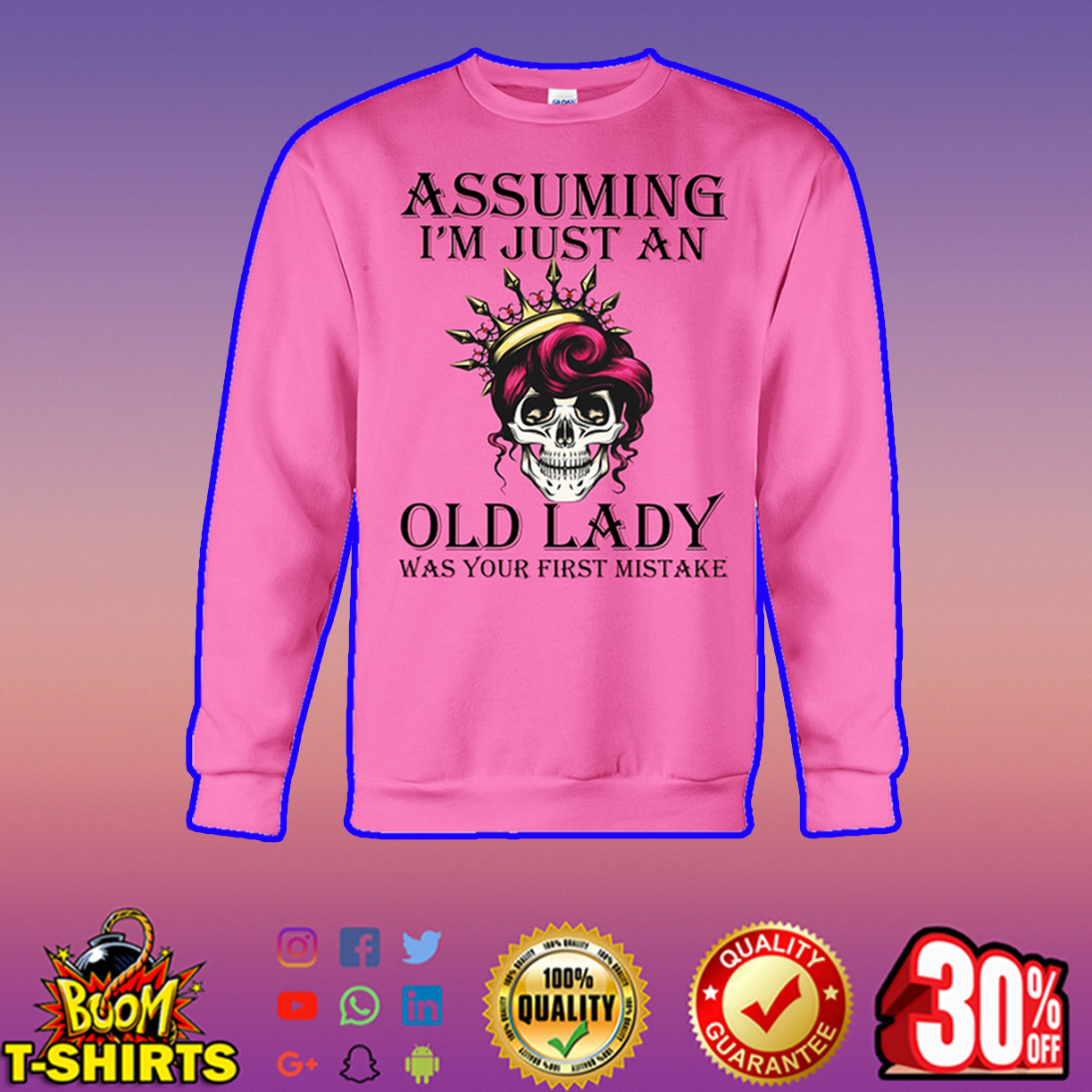 Skull Assuming I'm just an old lady was your first mistake sweatshirt