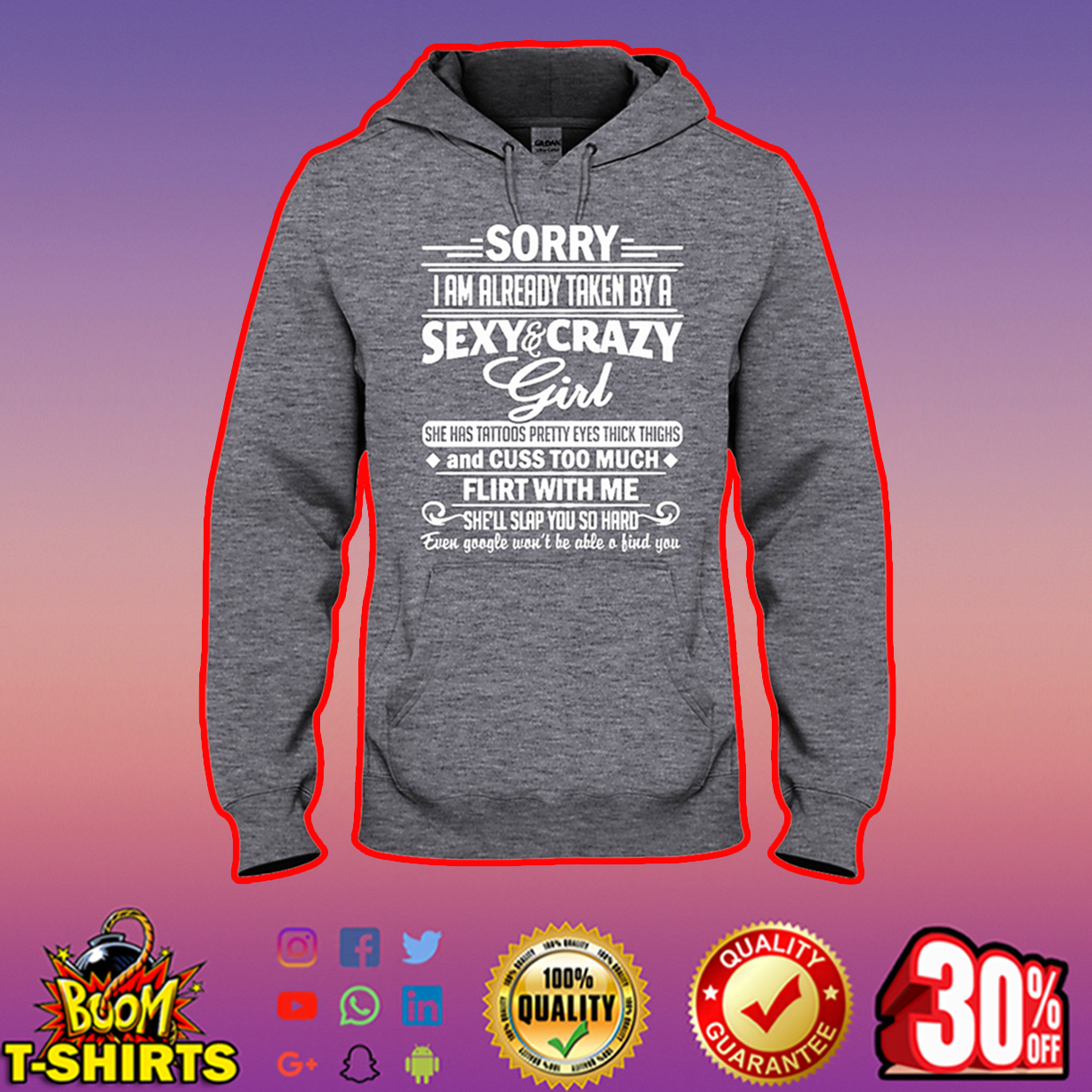 Sorry I am already taken by a sexy and crazy girl she has tattoos pretty eyes thick thighs hooded sweatshirt