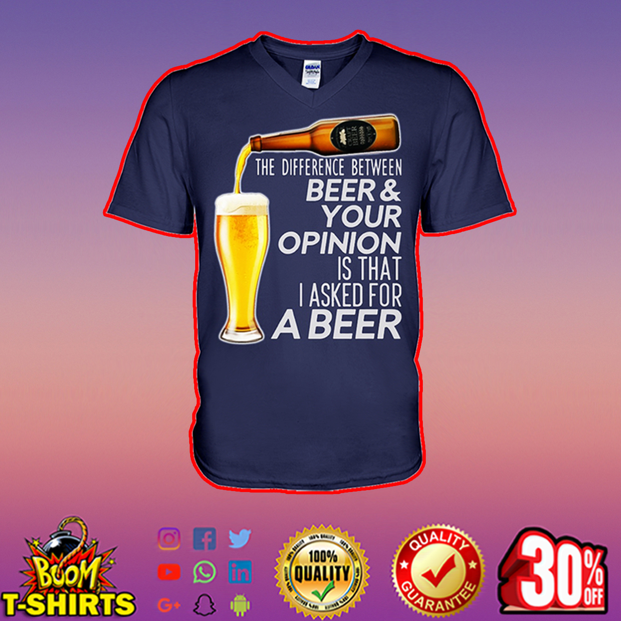 The difference between beer and your opinion is that I asked for a beer v-neck
