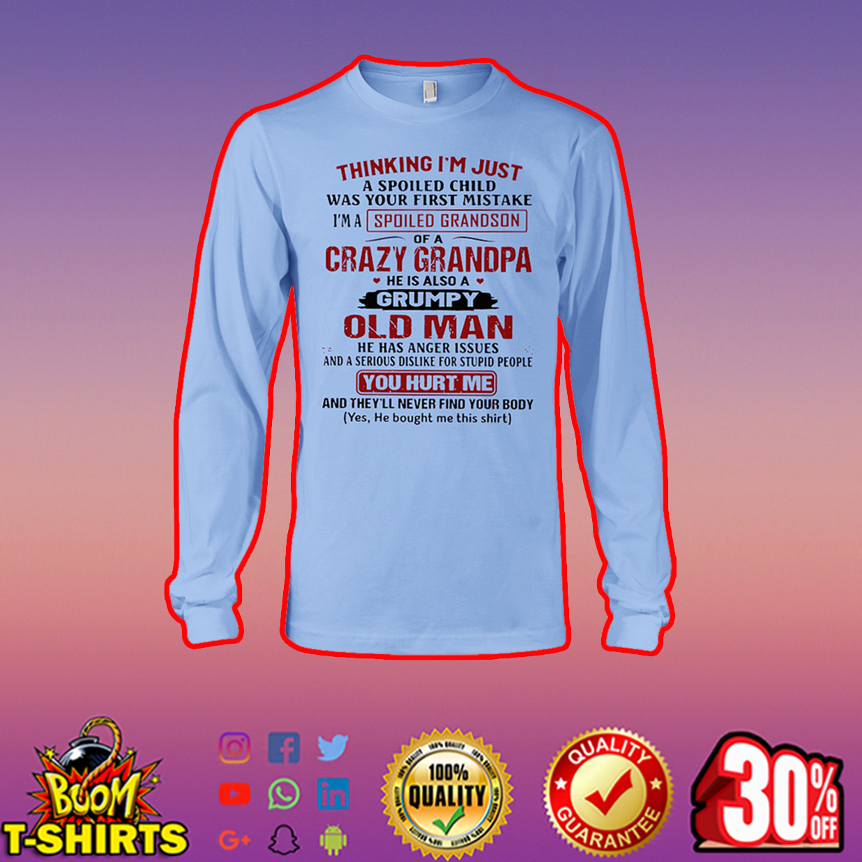 Thinking I'm just a spoiled child was your first mistake I'm a spoiled grandson of a crazy grandpa long sleeve tee