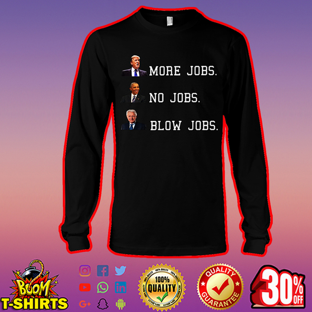 Trump More Jobs Obama No Jobs Clinton Blow Job long sleeve tee