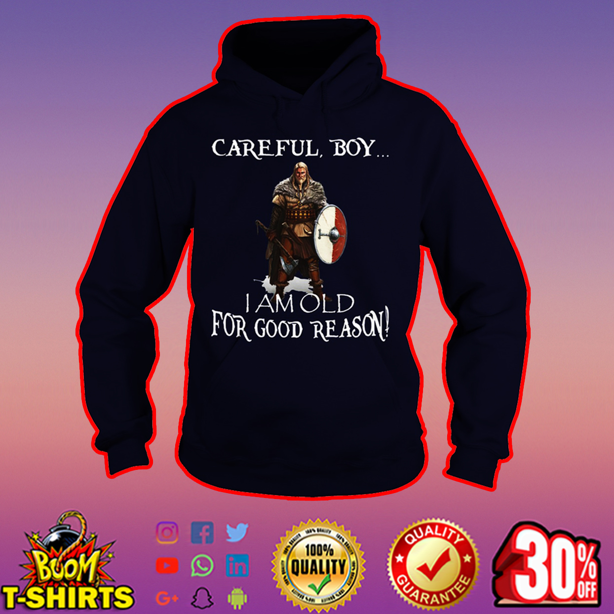 Viking Careful boy I am old for good reason hoodie