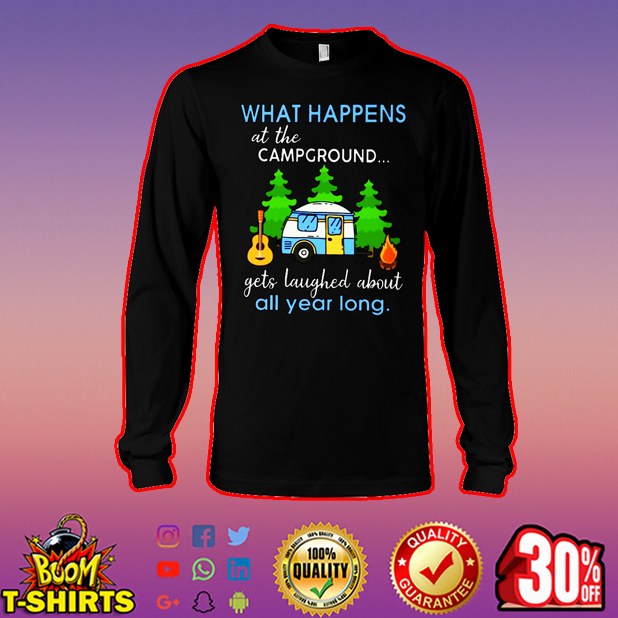 What happens at the campground gets laughed about all year long long sleeve tee
